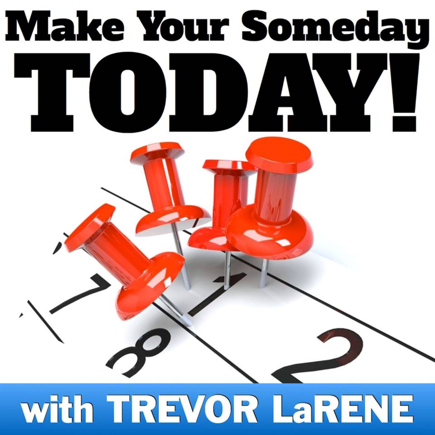 Make Your Someday Today Podcast : Reach Your Goal Weight and Become the Person You Deserve